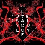 Band Of Skulls, Love Is All You Love