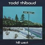 Todd Thibaud, Hill West
