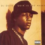 DJ Quik, Quik Is the Name