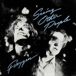Foxygen, Seeing Other People