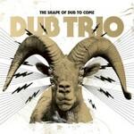 Dub Trio, The Shape of Dub to Come