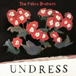 The Felice Brothers, Undress mp3