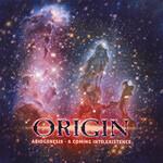 Origin, Abiogenesis - A Coming Into Existence