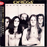 The Dregs, Unsung Heroes