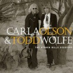 Carla Olson & Todd Wolfe, The Hidden Hills Sessions