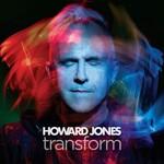 Howard Jones, Transform