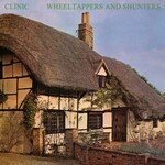Clinic, Wheeltappers and Shunters