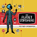 The Planet Smashers, Too Much Information