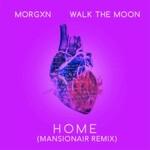 Morgxn & Walk the Moon, Home