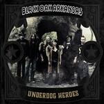 Black Oak Arkansas, Underdog Heroes mp3