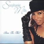 Stephanie Mills, Born for this