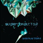 Seamus Blake, Superconductor