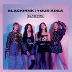 BLACKPINK, Blackpink in Your Area mp3