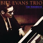 Bill Evans Trio, Time Remembered