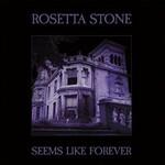 Rosetta Stone, Seems Like Forever