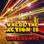 The Waterboys, Where The Action Is