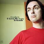 Stephen Duffy, I Love My Friends