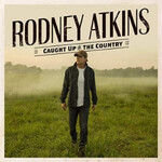 Rodney Atkins, Caught Up In The Country