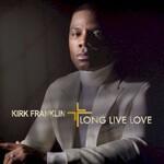 Kirk Franklin, Long Live Love