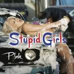 P!nk, Stupid Girls