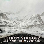 Leeroy Stagger, Me and the Mountain