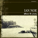 Ian Noe, Between the Country