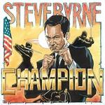 Steve Byrne, Champion