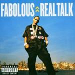 Fabolous, Real Talk