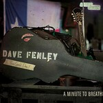 Dave Fenley & The Good Deal, A Minute to Breathe mp3