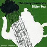 The Fiery Furnaces, Bitter Tea