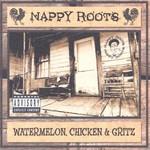 Nappy Roots, Watermelon, Chicken & Gritz