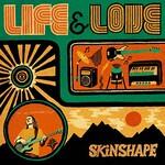 Skinshape, Life & Love