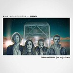 for King & Country, God Only Knows (Timbaland Remix) feat. Echosmith