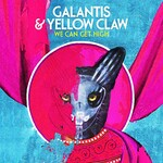 Galantis & Yellow Claw, We Can Get High