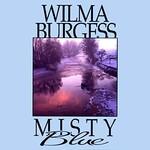 Wilma Burgess, Misty Blue