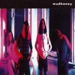 Mudhoney, Mudhoney