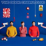 Two Door Cinema Club, False Alarm