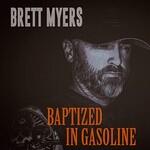 Brett Myers, Baptized in Gasoline mp3