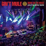 Gov't Mule, Bring On The Music: Live at The Capitol Theatre, Pt. 1