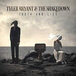 Tyler Bryant & The Shakedown, Truth and Lies
