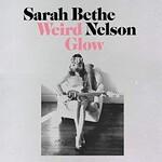 Sarah Bethe Nelson, Weird Glow