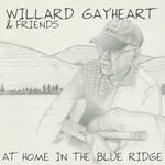 Willard Gayheart, At Home In The Blue Ridge