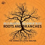 Billy Branch & The Sons of Blues, Roots and Branches: The Songs of Little Walter