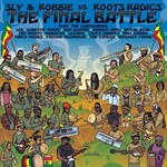 Sly & Robbie vs. Roots Radics, The Final Battle