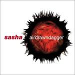 Sasha, Airdrawndagger