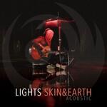 LIGHTS, Skin&Earth Acoustic