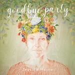 Jessica Heine, Goodbye Party