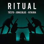 Tiesto, Jonas Blue & Rita Ora, Ritual