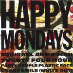 Happy Mondays, Squirrel and G-Man Twenty Four Hour Party People Plastic Face Carnt Smile (White Out)