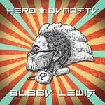 Bubby Lewis, Hero Dynasty
